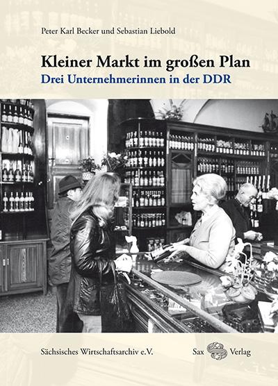 Unterschätzt und kaum beachtet: Eine kleine Studie stellt Unternehmerinnen in der DDR vor. Cover: Verlag.