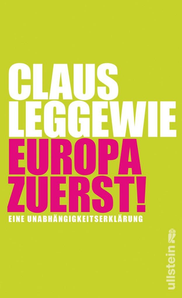Europa ist nicht am Ende, auch nicht die Europäische Union, schreibt Claus Leggewie in seinem Buch. Damit dies so bleibt, komme es darauf an, dass Bürger und Politiker den autoritären Vereinfachern im Innern wie den Bedrohungen von außen nicht nachgäben. Cover: Verlag