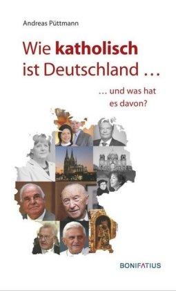 Andreas Püttmanns kleine Studie zeigt die Bedeutung von Katholiken für die Bundesrepublik. Sie reicht weit hinaus über Staatslenker wie Konrad Adenauer oder Helmut Kohl. Cover: Verlag